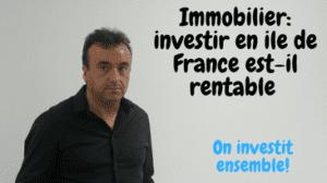 Investir en ile de France est il rentable?